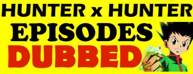 Hunter x Hunter English Dubbed Episodes