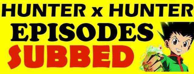 Hunter x Hunter English Subbed Episodes