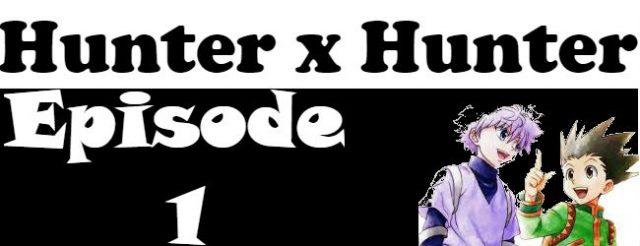 Hunter x Hunter Episode 1 English Dubbed