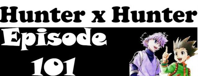Hunter x Hunter Episode 101 English Dubbed