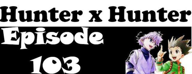 Hunter x Hunter Episode 103 English Dubbed