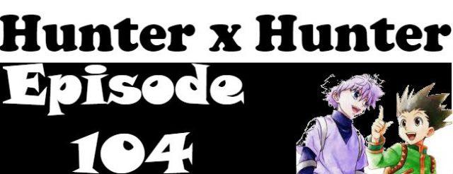 Hunter x Hunter Episode 104 English Dubbed