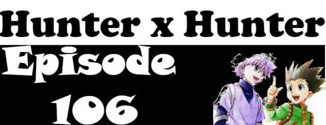 Hunter x Hunter Episode 106 English Dubbed