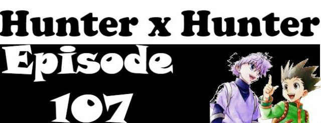 Hunter x Hunter Episode 107 English Dubbed