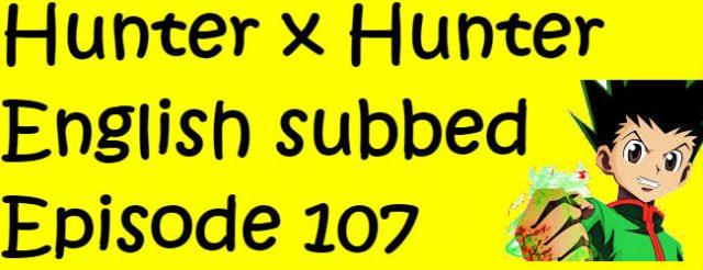 Hunter x Hunter Episode 107 English Subbed