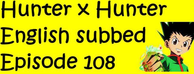 Hunter x Hunter Episode 108 English Subbed