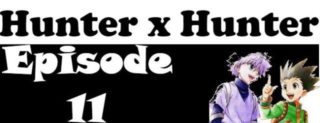 Hunter x Hunter Episode 11 English Dubbed
