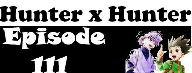 Hunter x Hunter Episode 111 English Dubbed