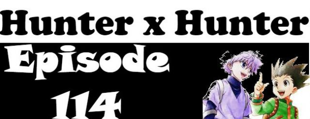 Hunter x Hunter Episode 114 English Dubbed