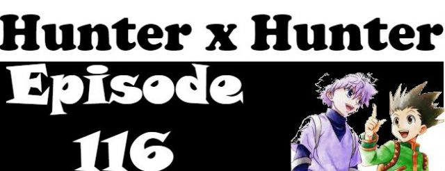 Hunter x Hunter Episode 116 English Dubbed