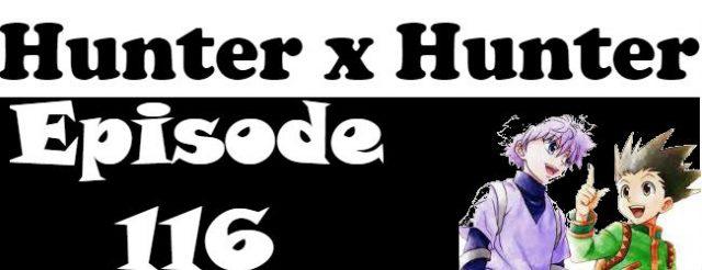 Hunter x Hunter Episode 116 English Dubbed