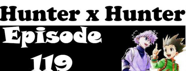 Hunter x Hunter Episode 119 English Dubbed