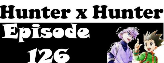 Hunter x Hunter Episode 126 English Dubbed