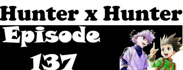 Hunter x Hunter Episode 137 English Dubbed