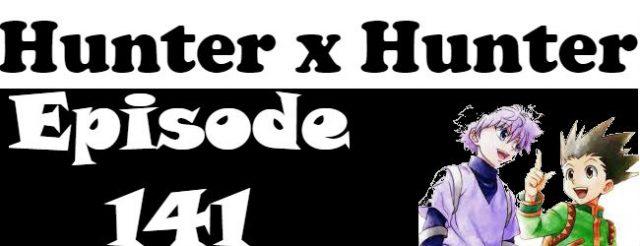 Hunter x Hunter Episode 141 English Dubbed