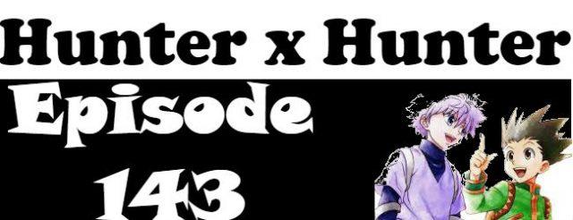 Hunter x Hunter Episode 143 English Dubbed