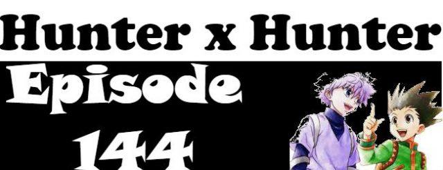 Hunter x Hunter Episode 144 English Dubbed