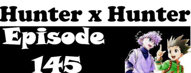 Hunter x Hunter Episode 145 English Dubbed