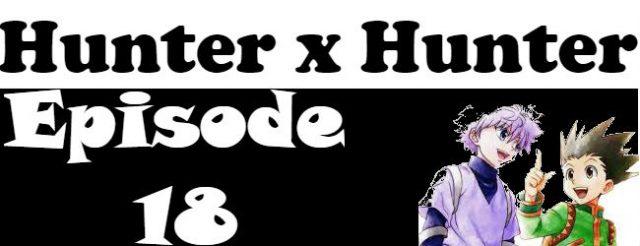 Hunter x Hunter Episode 18 English Dubbed