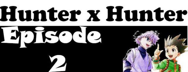 Hunter x Hunter Episode 2 English Dubbed