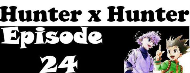 Hunter x Hunter Episode 24 English Dubbed