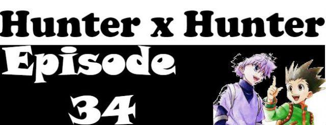 Hunter x Hunter Episode 34 English Dubbed
