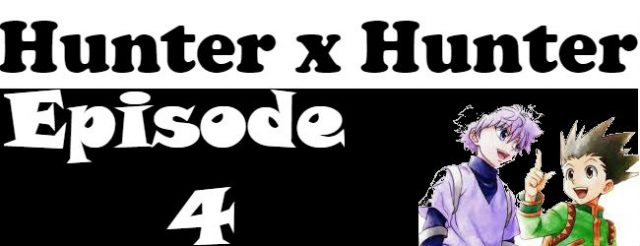 Hunter x Hunter Episode 4 English Dubbed