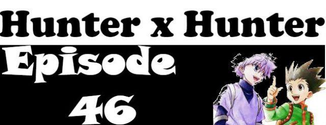 Hunter x Hunter Episode 46 English Dubbed