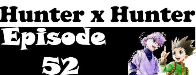 Hunter x Hunter Episode 52 English Dubbed
