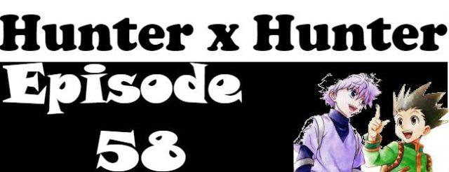 Hunter x Hunter Episode 58 English Dubbed