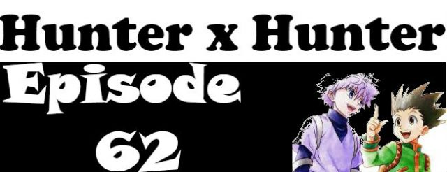 Hunter x Hunter Episode 62 English Dubbed