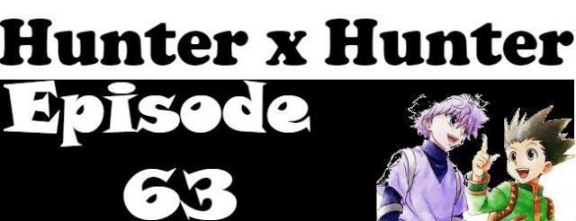 Hunter x Hunter Episode 63 English Dubbed