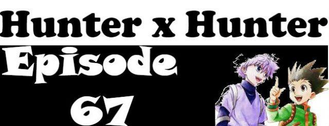 Hunter x Hunter Episode 67 English Dubbed