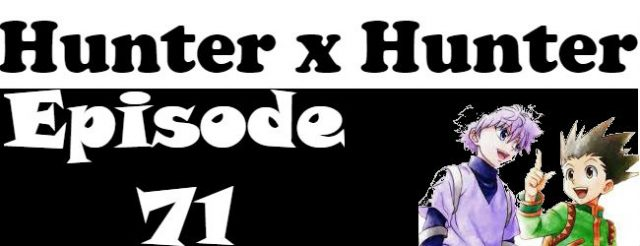 Hunter x Hunter Episode 71 English Dubbed