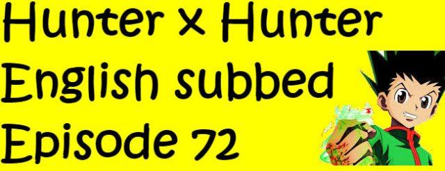 Hunter x Hunter Episode 72 English Subbed