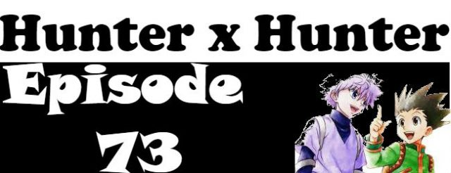 Hunter x Hunter Episode 73 English Dubbed