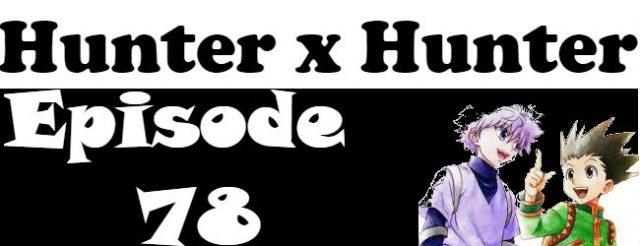 Hunter x Hunter Episode 78 English Dubbed