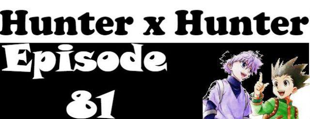 Hunter x Hunter Episode 81 English Dubbed