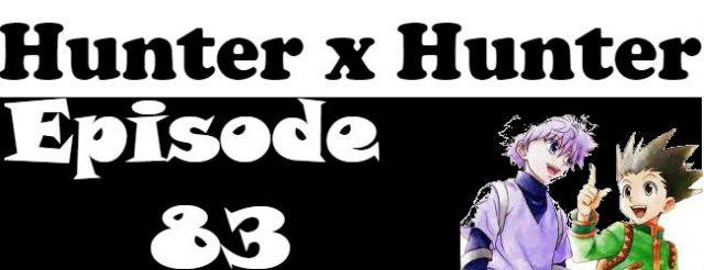 Hunter x Hunter Episode 83 English Dubbed