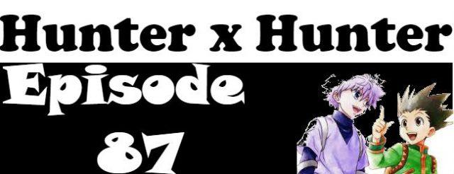 Hunter x Hunter Episode 87 English Dubbed