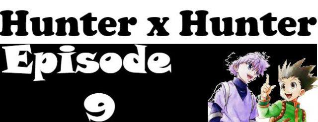 Hunter x Hunter Episode 9 English Dubbed