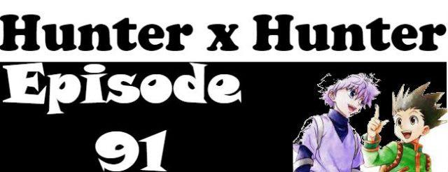 Hunter x Hunter Episode 91 English Dubbed