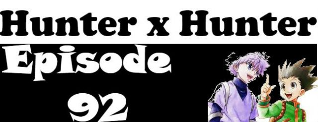 Hunter x Hunter Episode 92 English Dubbed