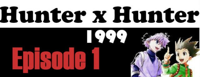 Hunter x Hunter (1999) Episode 1 English Subbed