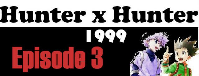 Hunter x Hunter (1999) Episode 3 English Subbed