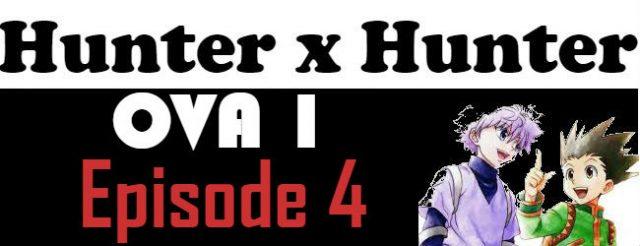 Hunter x Hunter OVA Episode 4 English Subbed Watch Online