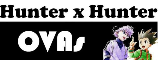 Hunter x Hunter OVA's Episodes Watch Online